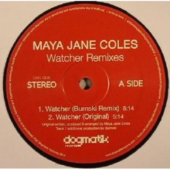 MAYA JANE COLES - WATCHER REMIXES - DOGMATIK