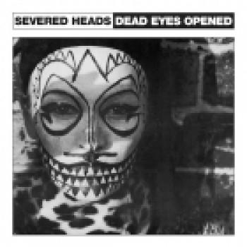 Severed Head - Dead Eyes Opened - Dark Entries