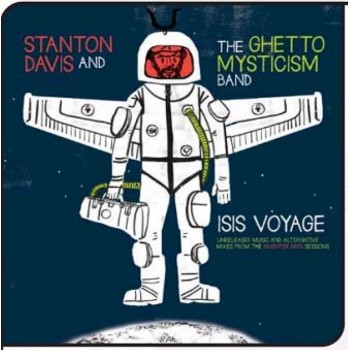 Stanton Davis & The Ghetto Mysticism Band - Isis Voyage: Unreleased Music 2LP - Cultures Of Soul