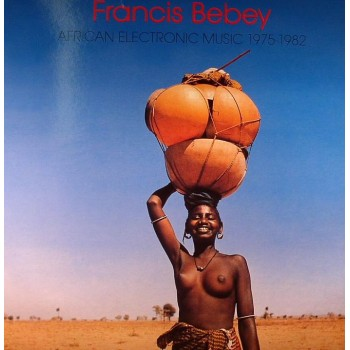 Francis Bebey - African Electronic Music 1976 -1982 - Born Bad Records