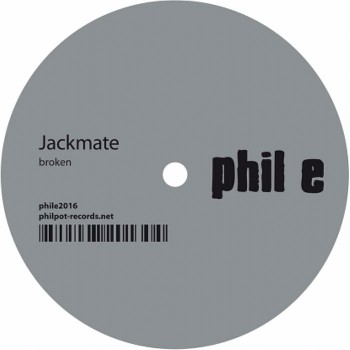 Jackmate - Broken - Phil E