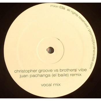 Christopher Groove vs Brothers Vibe - El Baile (Juan Pachanga Remixes) - Mixx