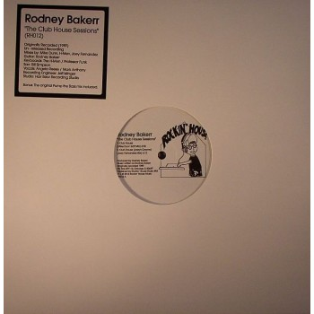 Rodney Bakerr - The Club House Sessions - Rockin' House