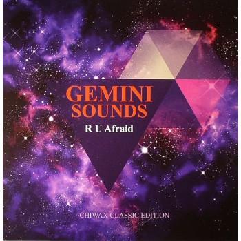 Gemini Sounds - R U Afraid EP - Chiwax