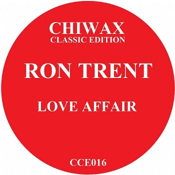 Ron Trent - Love Affair- Chiwax