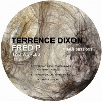 Terrence Dixon / Fred P - Two Worlds - Finale Sessions