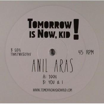 Anil Aras - 1994 / You & I (White Vinyl) - Tomorrow Is Now, Kid!