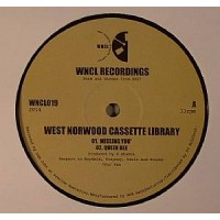"""WEST NORWOOD CASSETTE LIBRARY -  Missing You 12"""" -  WNCL"""