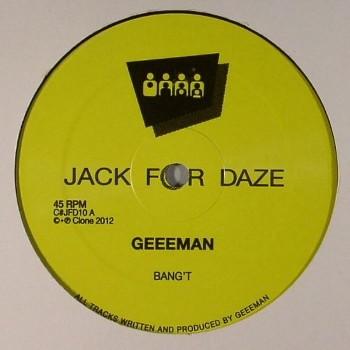 Geeeman (aka Gerd) - Bang't - Clone Jack For Daze