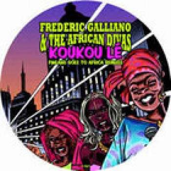 Frederic Galliano & The African Divas - Koukou Lé (Finland Goes To Africa Remixes) - F Communications