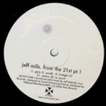 Jeff Mills - From The 21st Pt. 1 - Axis