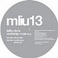 Teflon Dons - Worldship Music EP - MLIU