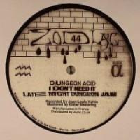 Dungeon Acid - Dungeon Jams (Rivet & DJ Fett Burger Remixes) - Zodiac 44