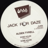 Alden Tyrell - Some House / Wurkit - Clone Jack For Daze