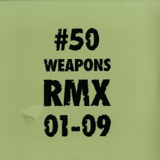 Various Artists – 50 Weapons RMX 01-09 LP