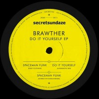 Brawther - Do It Yourself EP - Secretsundaze