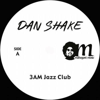 Dan Shake - 3 A.M. Jazz Club (Limited!) - Mahogani