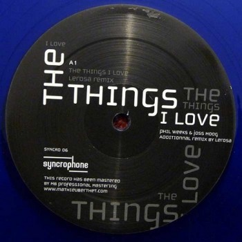 Phil Weeks & Joss Moog - The Things I Love (Limited Blue Vinyl) - Syncrophone