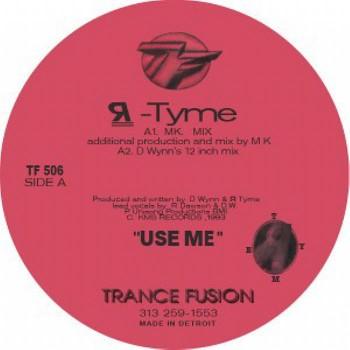 R-Tyme - Use Me (Repress ft Carl Craig & MK Remixes) - Trance Fusion