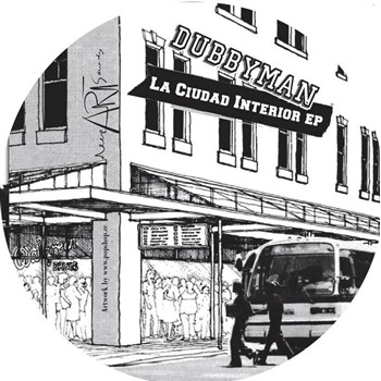 Dubbyman - La Ciudad Interior EP - Deep Art Sounds