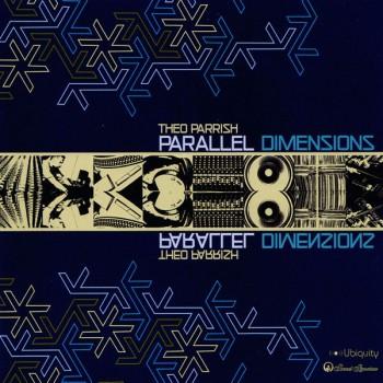 Theo Parrish - Parallel Dimensions LP - Sound Signature / Ubiquity