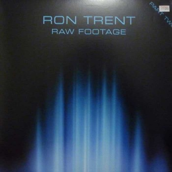 Ron Trent - Raw Footage Part Two - Electric Blue