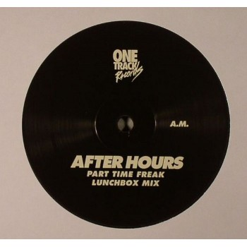 After Hours - Part Time Freak - One Track