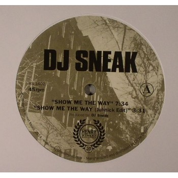 DJ Sneak - Show Me The Way / Feels Good - Henry Street