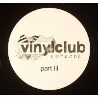 Arapu / DeWalta / Lorenzo Chiabotti - Vinyl Club Concept Part III - Vinyl Club