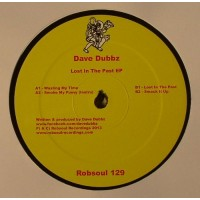 Dave Dubbz - Lost In The Past EP - Robsoul 129
