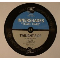 Innershades - Toxic Trax EP - Stay Underground, It Pays