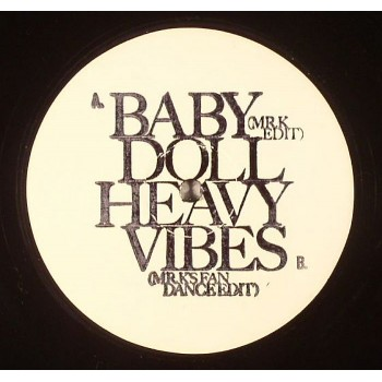 The Mr K Edits - Baby Doll / Heavy Vibes - Most Excellent Unltd