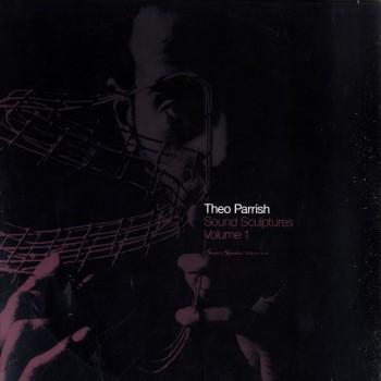 Theo Parrish – Sound Sculptures Volume 1 - Sound Signature