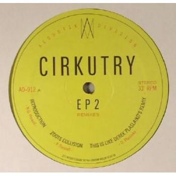 CIRKUTRY - EP 2 REMIXES - ACOUSTIC DIVISION