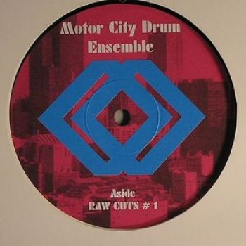 Motor City Drum Ensemble ‎– Raw Cuts 1 and 2 - MCDE
