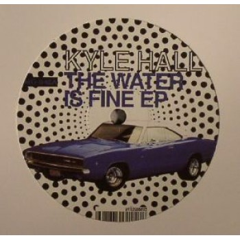 KYLE HALL - THE WATER IS FINE - MOODS  & GROOVES