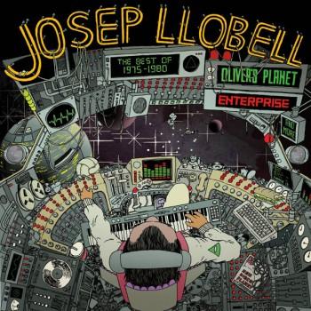 Josep Llobell – The Best Of / 1975-1980 - Olivers Planet / Enterprise