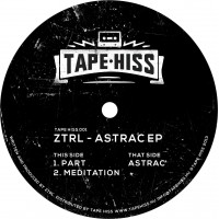 ZTRL - ASTRAC EP - VINYL ONLY - Tape Hiss 001