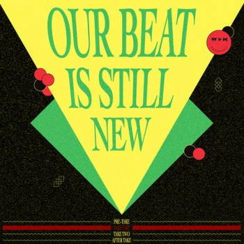 Various Artists - Our Beat Is Still New - Take One - We Play House