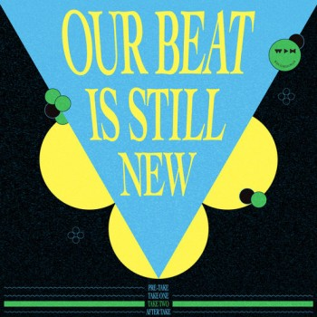Various Artists - Our Beat Is Still New - Take Two - We Play House