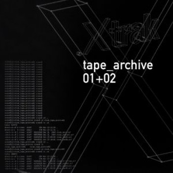 .xtrak ‎- tape_archive 01+02 - Rawax ‎- RAWAX002LP