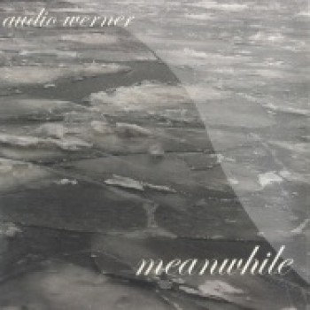 Audio Werner - MEANWHILE (2X12) - Hartchef Discos / HCF17
