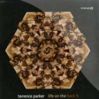 Terrence Parker - TERRENCE PARKER LIFE ON THE BACK 9 - Planet E