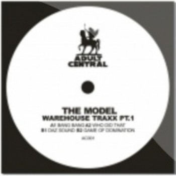 THE MODEL - WAREHOUSE TRAXX PT 1 - ADULT CENTRAL01