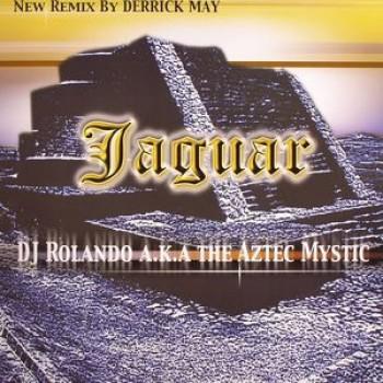 DJ Rolando aka The Aztec Mystic - Jaguar - Underground Resistance